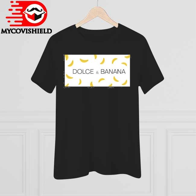 Dolce and banana funny graphic design shirt