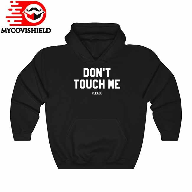 Don't touch me please antisocial funny sarcastic gift Hoodie