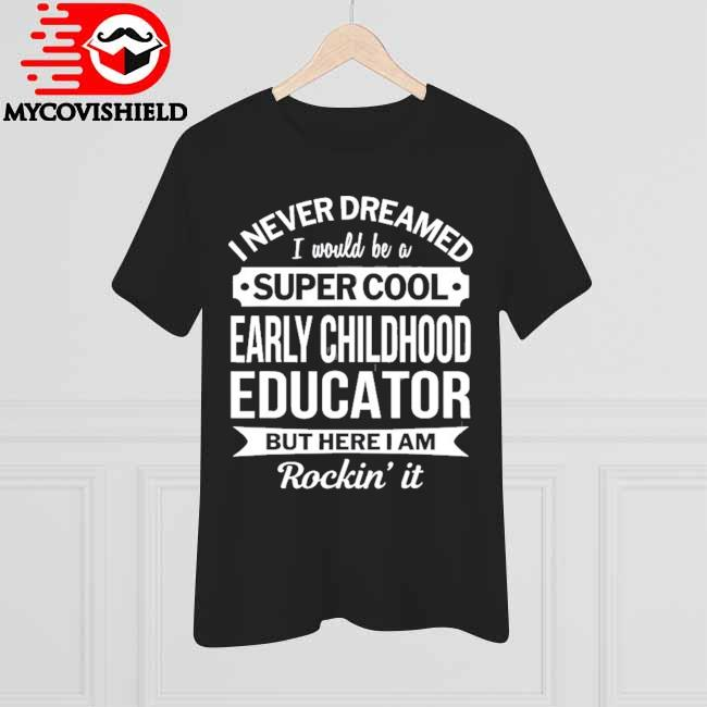 Early childhood educator gifts funny shirt