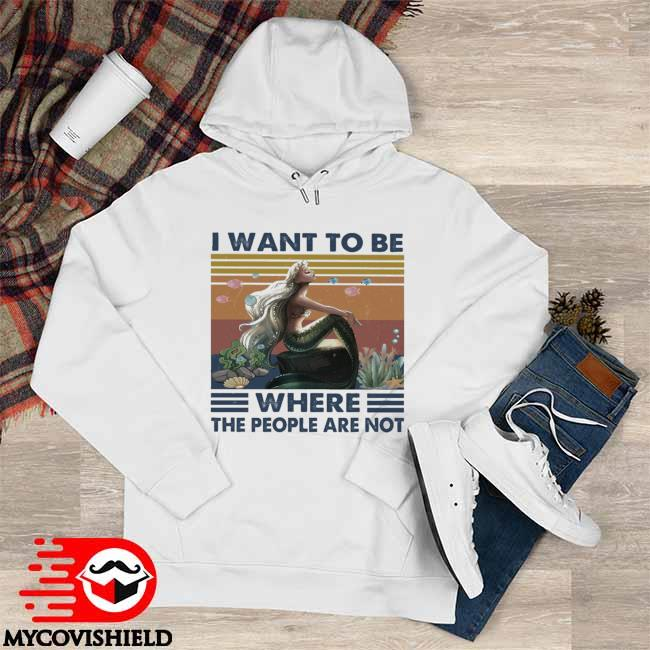 Mermaid I want to be where the people are not vintage Hoodie
