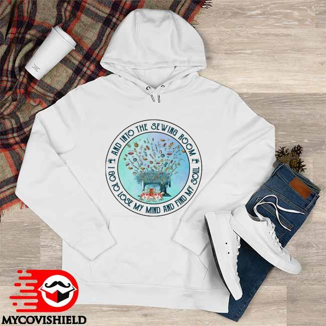 Official Dandelion And into the Sewing Room I go to lose my mind and find My Soul Hoodie