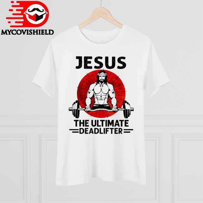 Official Lifting Weight Jesus the Ultimate Deadlifter Moon shirt