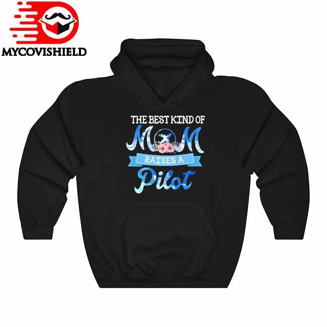Official The best Kind of Mom raises a Pilot Hoodie
