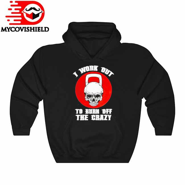 Skull I workout to burn off the Crazy moon Hoodie