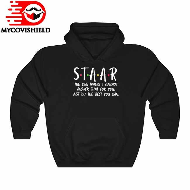 Staar the one where I cannot answer that for You just do the best You can Hoodie