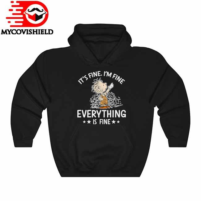 Charlie Brown It's fine I'm fine everything is Fine Hoodie