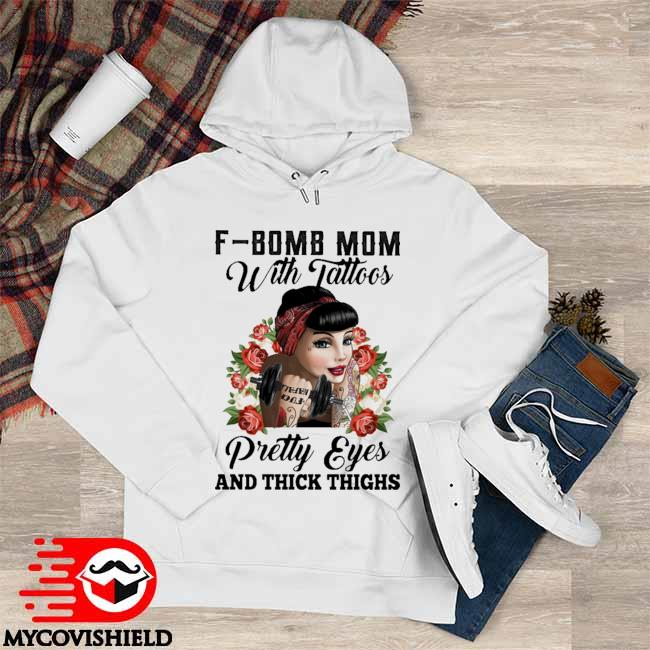 Girl F-Bomb Mom With Tattoos Pretty Eyes and thick thighs Hoodie