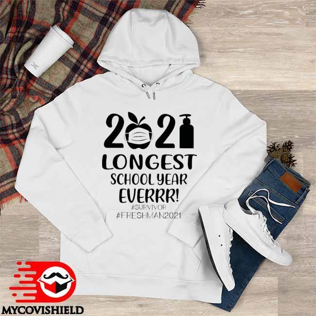 Official 2021 Longest School year Everrr #Survivor #Freshman 2021 Hoodie