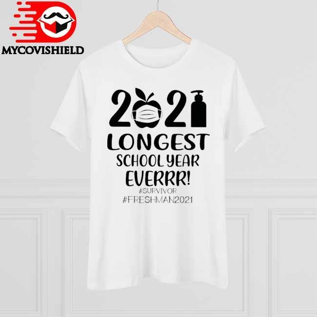 Official 2021 Longest School year Everrr #Survivor #Freshman 2021 shirt