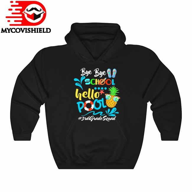 Official Bye Bye School Hello Pool #3rd Grade Squad Hoodie