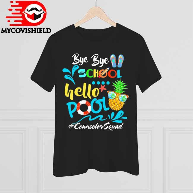 Official Bye Bye School Hello Pool #Counselor Squad shirt
