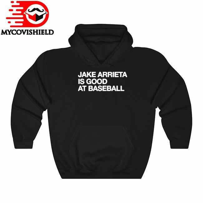 Official Jake Arrieta Is Good At Baseball Hoodie