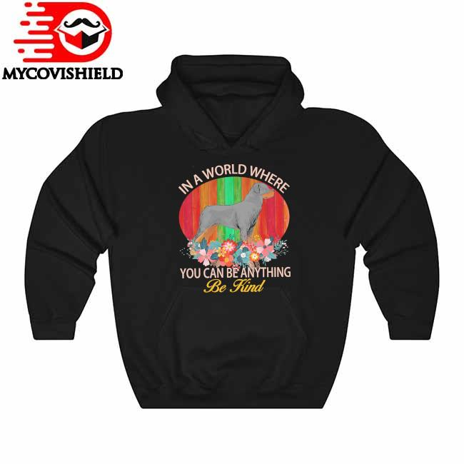 Rottweiler in a world where You can be anything be Kind Hoodie