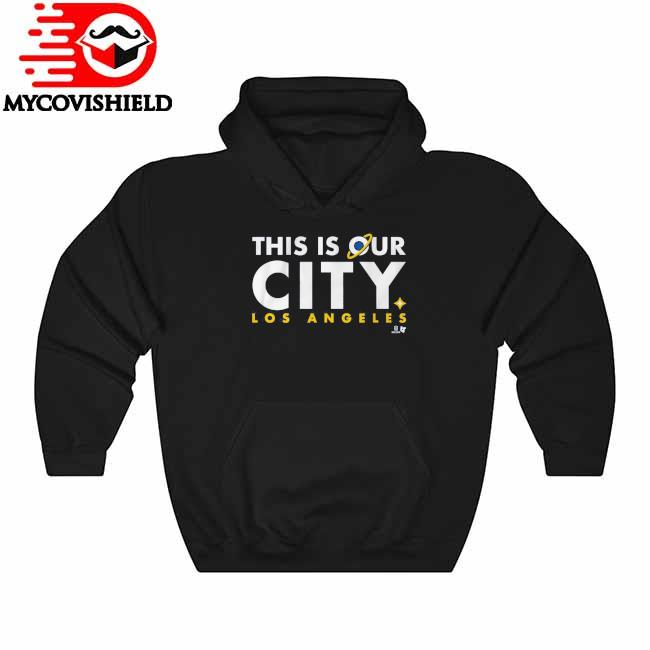 This Is Our City Los Angeles Hoodie