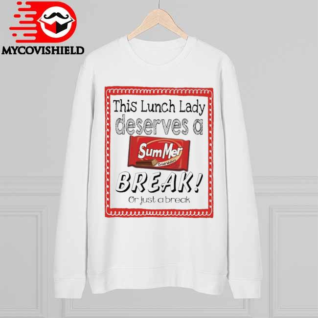 This Lunch Lady Principal Deserves a Summer Break or just a break Sweatshirt