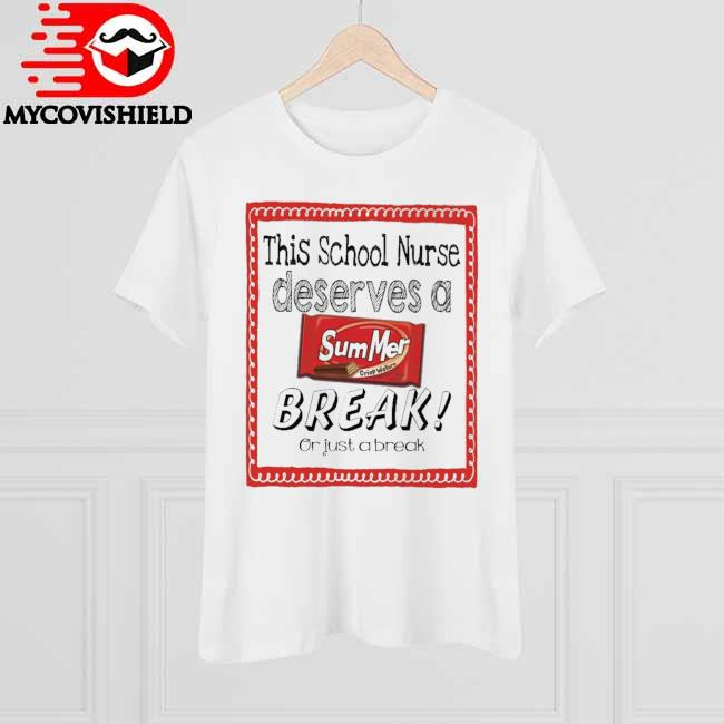 This School Nurse Deserves a Summer Break or just a break shirt