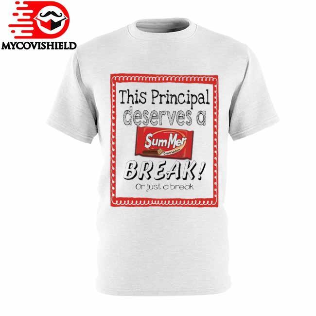 This School Principal Deserves a Summer Break or just a break Shirt